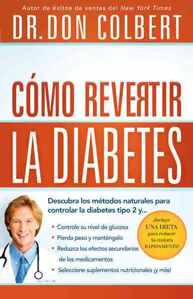 Diabetes, como revertirla / Diabetes, as Reverse By Colbert, Don