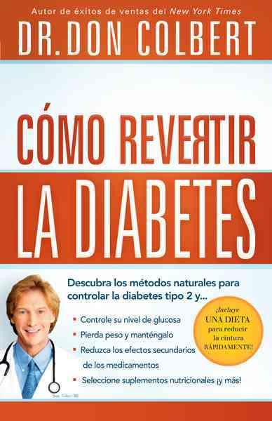 Diabetes, como revertirla / Diabetes, as Reverse By Colbert, Don