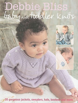 Debbie Bliss Baby and Toddler Knits By Bliss, Debbie